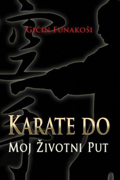 Karate do, moj životni put - Gičin Funakoši