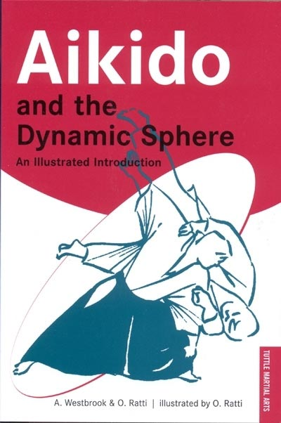 Aikido and the Dynamic Sphere - Adele Westbrook