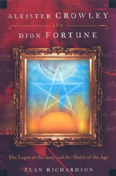 Aleister Crowley and Dion Fortune - Alan Richardson