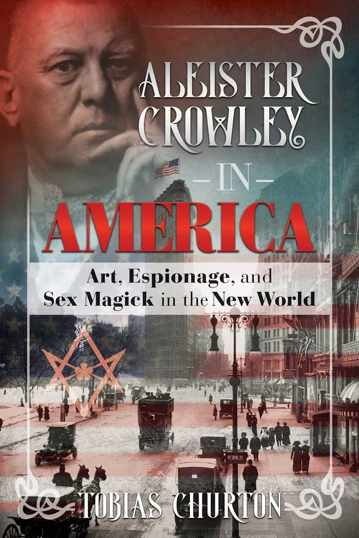 Aleister Crowley in Amerika - Tobias Churton