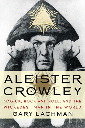 Aleister Crowley - Gary Lachman