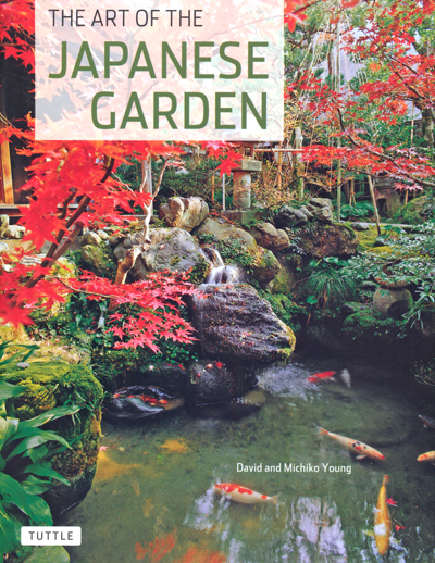 Art of Japanese Garden - David Young