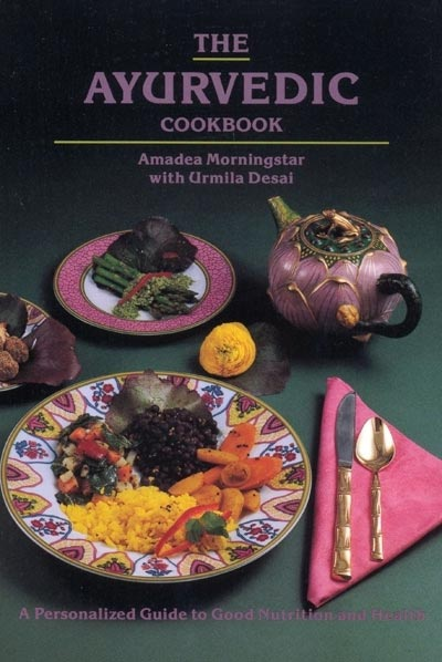 Ayurvedic Cookbook - Amadea Morningstar