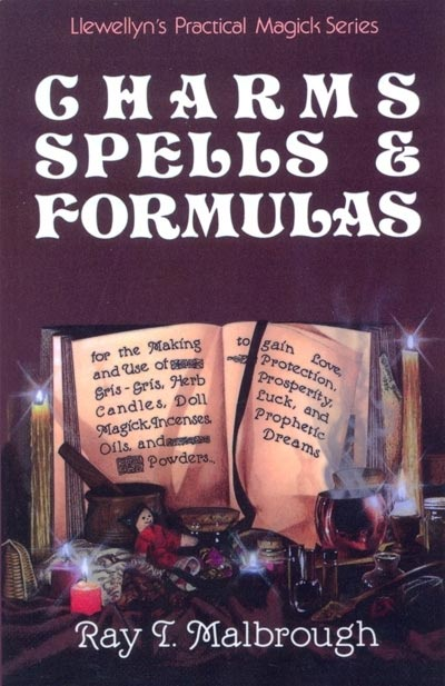 Charms, Spells, and Formulas - Ray Malbrough
