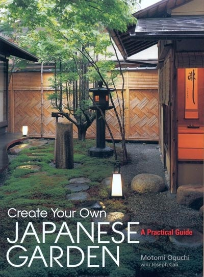 Create Your Own Japanese Garden - Motomo Oguchi
