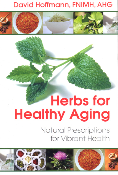 Herbs for Healthy Aging - David Hoffmann