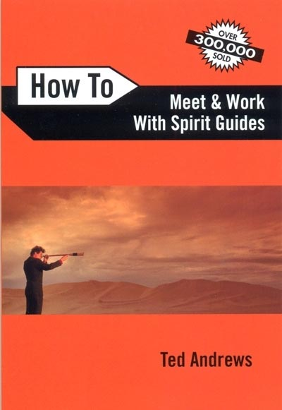 How To Meet and Work With Spiritual Guides - Ted Andrews