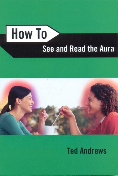 How To See and Read Aura - Ted Andrews