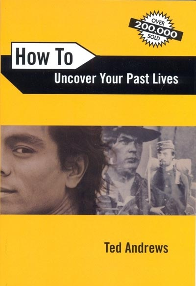 How To Uncover Past Lives - Ted Andrews