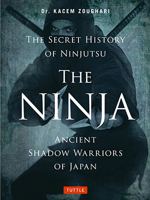 Secret History of Ninjutsu - Dr. Kacem Zoughari