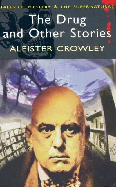 The Drug and the Other Stories - Aleister Crowley