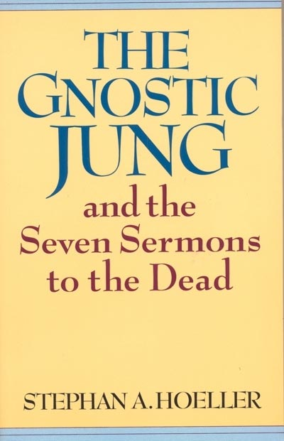 The Gnostic Jung - Stephan A. Hoeller