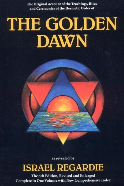 The Golden Dawn - Israel Regardie