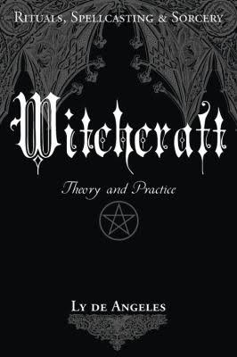 Witchcraft : Theory and Practice - Ly De Angeles
